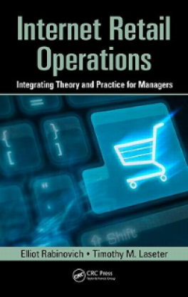 INTERNET RETAIL OPERATIONS: INTEGRATING THEORY AND PRACTICE FOR MANAGERS