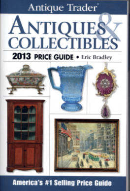 ANTIQUE TRADER: ANTIQUES & COLLECTIBLES PRICE GUIDE 2013