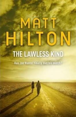 LAWLESS KIND, THE: THE NINTH JOE HUNTER THRILLER