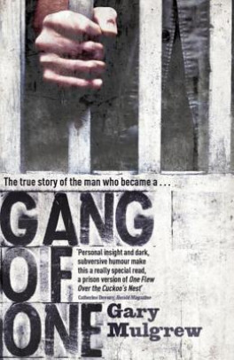 GANG OF ONE: HOW I SURVIVED EXTRADITION AND LIFE IN A TEXAS
