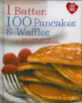 1 BATTER = 100 PANCAKE AND WAFFLES