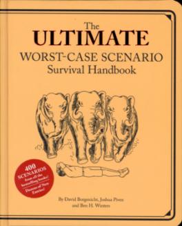 ULTIMATE WORST-CASE SCENARIO SURVIVAL HANDBOOK, THE