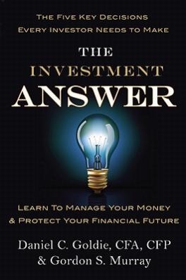 INVESTMENT ANSWER, THE: LEARN TO MANAGE YOUR MONEY & PROTECT YOUR FINANCIAL FUTURE