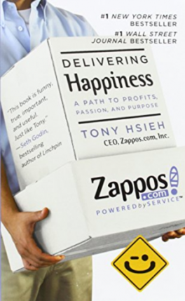 DELIVERING HAPPINESS: A PATH TO PROFITS, PASSION,