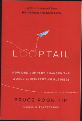 LOOPTAIL: HOW ONE COMPANY CHANGED THE WORLD BY REINVENTING BUSINESS