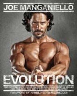 EVOLUTION: THE CUTTING EDGE GUIDE TO BREAKING DOWN BUILDING THE BODY