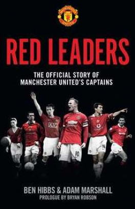RED LEADERS: THE OFFICIAL STORY OF MANCHESTER UNITED'S CAPTAINS