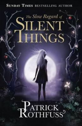 SLOW REGARD OF SILENT THINGS, THE