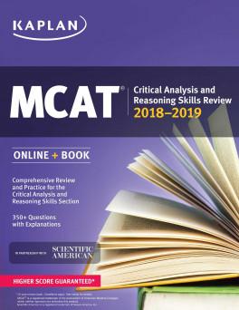 KAPLAN MCAT CRITICAL ANALYSIS AND REASONING SKILLS REVIEW 2018-2019