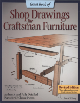 GREAT BOOK OF SHOP DRAWINGS FOR CRAFTMAN FURNITURE: AUTHENTIC AND FULLY DETAILED PLANS FOR 57 CLASSIC PIECES