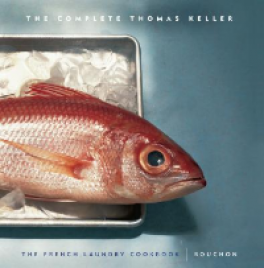 COMPLETE KELLER, THE: THE FRENCH LAUNDRY COOKBOOK & BOUCHON