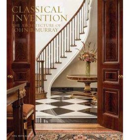 CLASSICAL INVENTION: THE ARCHITECTURE OF JOHN B. BURRAY