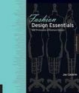 FASHION DESIGN ESSENTIALS: 100 PRINCIPLES OF FASHION DESGIN