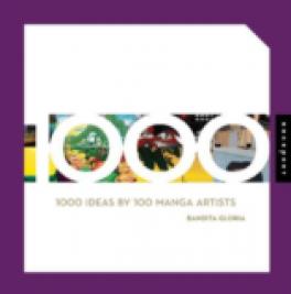 1,000 IDEAS BY 100 MANGA ARTISTS