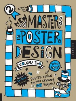 NEW MASTERS OF POSTER DESIGN (VOL. 2): POSTER DESIGN FOR THIS CENTURY AND BEYOND