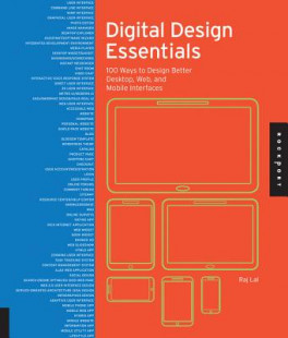 DIGITAL DESIGN ESSENTIALS: 100 INTERFACE GUIDES FOR OPTIMAL USER EXPERIENCES ON DESKTOP, WEB, AND MOBILE DEVICES