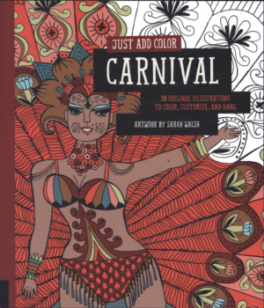 JUST ADD COLOR: CARNIVAL: 30 ORIGINAL ILLUSTRATIONS TO COLOR, CUSTOMIZE, AND HANG