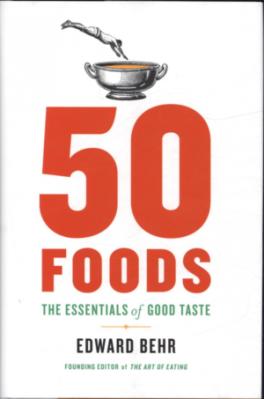 50 FOODS: THE ESSENTIALS OF GOOD TASTE