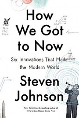 HOW WE GOT TO NOW: THE HISTORY AND POWER OF GREAT IDEAS