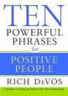 TEN POWERFUL PHRASES FOR POSITIVE PEOPLE