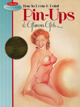 HOW TO DRAW & PAINT PIN-UPS & GLAMOUR GIRLS