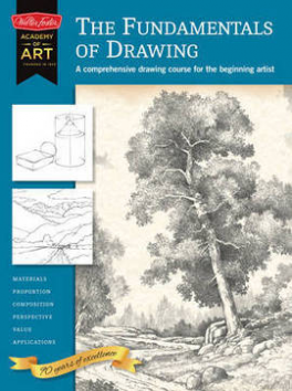 FUNDAMENTALS OF DRAWING, THE: A COMPREHENSIVE DRAWING COURSE FOR THE BEGINNING ARTIST