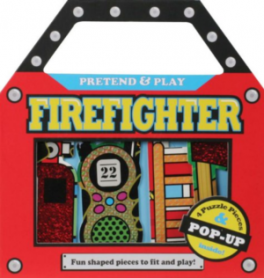 PRETEND AND PLAY: FIREFIGHTER