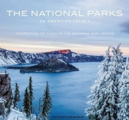 NATIONAL PARKS, THE: AN AMERICAN LEGACY