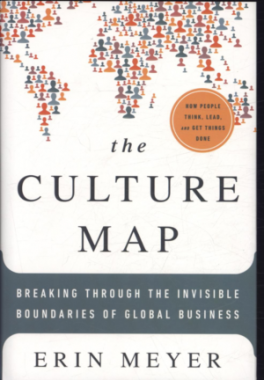 CULTURE MAP, THE: BREAKING THROUGH THE INVISIBLE BOUNDARIES OF GLOBAL BUSINESS