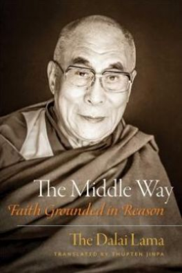 MIDDLE WAY, THE: FAITH GROUNDED IN REASON