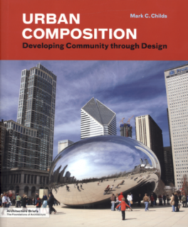URBAN COMPOSITION: DEVELOPING COMMUNITY THROUGH DESIGN