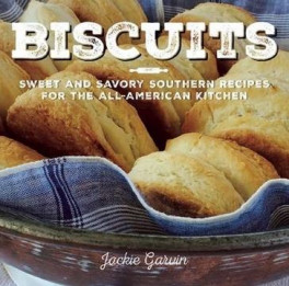 BISCUITS: SWEET AND SAVORY SOUTHERN