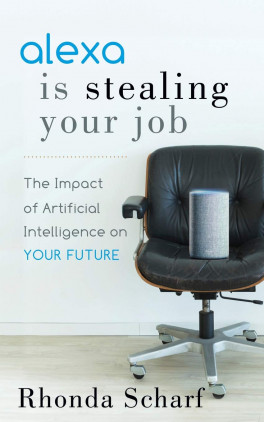 The Impact of Artificial Intelligence on Your Future Alexa is Stealing Your Job