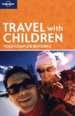 LONELY PLANET: TRAVEL WITH CHILDREN (5TH ED.)