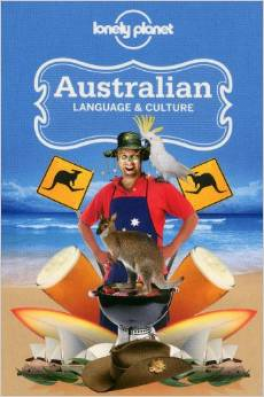 LONELY PLANET: AUSTRALIAN LANGUAGE & CULTURE (4TH ED.)