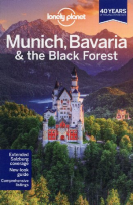 LONELY PLANET: MUNICH, BAVARIA & THE BLACK FOKEST (4TH ED.)
