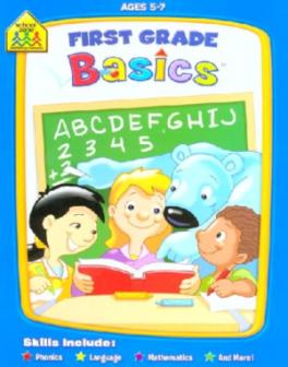SCHOOL ZONE BASICS WORKBOOK: FIRST GRADE