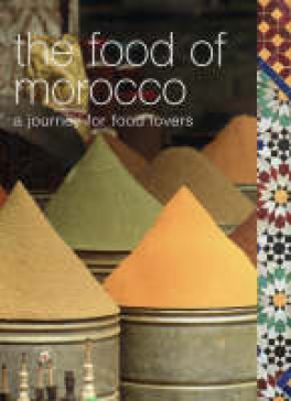 FOOD OF MOROCCO, THE: A JOURNEY FOR FOOD LOVERS