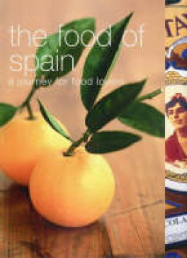FOOD OF SPAIN, THE: A JOURNEY FOR FOOD LOVERS