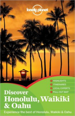 LONELY PLANET: DISCOVER HONOLULU, WAIKIKI & O' AHU (1ST ED)