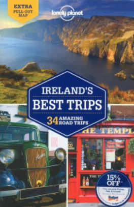LONELY PLANET: IRELAND'S BEST TRIPS (1ST ED.)