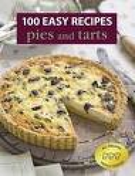 100 EASY RECIPES PIES AND TARTS