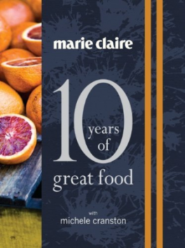 MARIE CLAIR: 10 YEARS OF GREAT FOOD