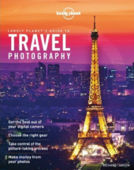 LONELY PLANET' S GUIDE TO TRAVEL PHOTOGRAPHY (4TH ED.)