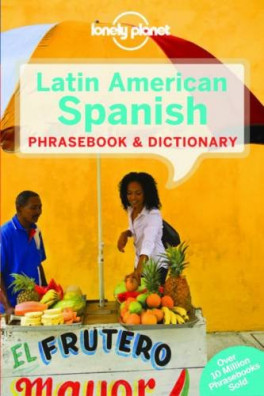 LONELY PLANET PHRASEBOOK & DICTIONARY: LATIN AMERICAN SPANISH (7TH ED.)