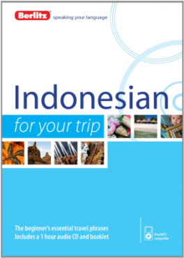 BERLITZ FOR YOUR TRIP: INDONESIAN: THE BEGINNER'S ESSENTIAL TRAVEL PHRASES