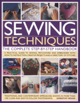 SEWING TECHNIQUES THE COMPLETE STEP-BY-STEP HANDBOOK