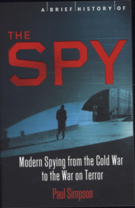 SPY, THE: MODERN SPYING FROM THE COLD WAR TO THE WAR ON TERROR