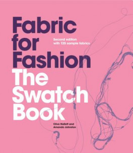 FABRIC FOR FASHION (2ND ED.): THE SWATCH BOOK