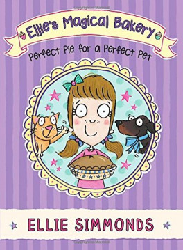 ELLIS'S MAGICIAL BAKERY#2: A PERFECT PIE FOR A PERFECT PET